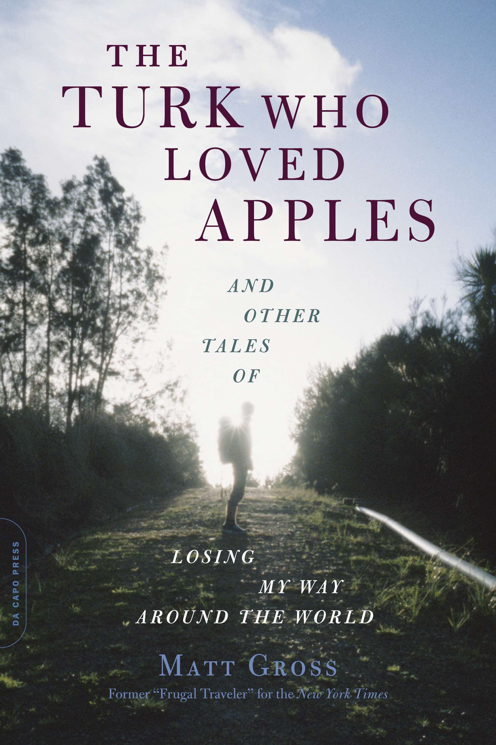 The Turk Who Loved Apples - Matt Gross